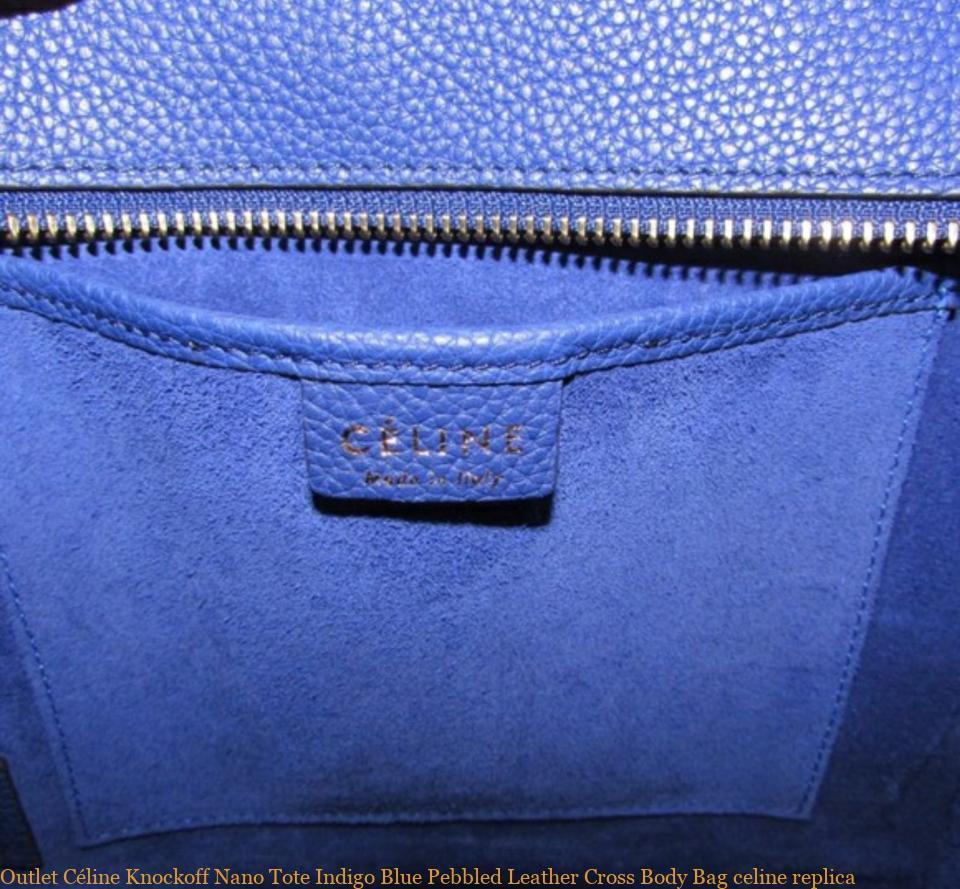 42e3def45 Outlet Céline Knockoff Nano Tote Indigo Blue Pebbled Leather Cross Body Bag  celine replica – AAA Replica Bags – Buy Top Quality Replica Designer  Handbags
